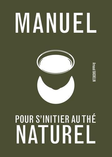 manuel pour s'initier au thé naturel