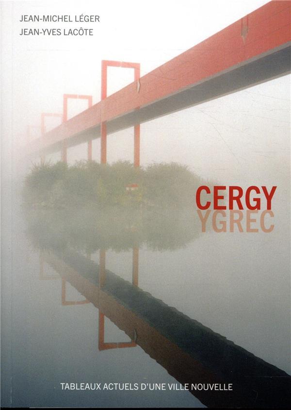 Cergy ; tableaux actuels d'une ville nouvelle