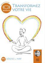 Vente AudioBook : Transformez votre vie - Une pensée positive peut changer votre vie  - Louise L. Hay