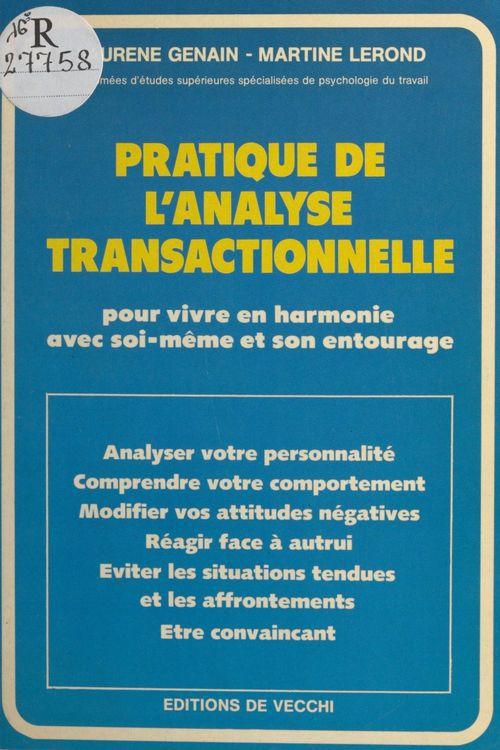 Pratique de l'analyse transactionnelle : pour vivre en harmonie avec soi-même et son entourage