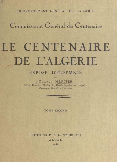 Le centenaire de l'Algérie (2). Exposé d'ensemble  - Gustave Mercier