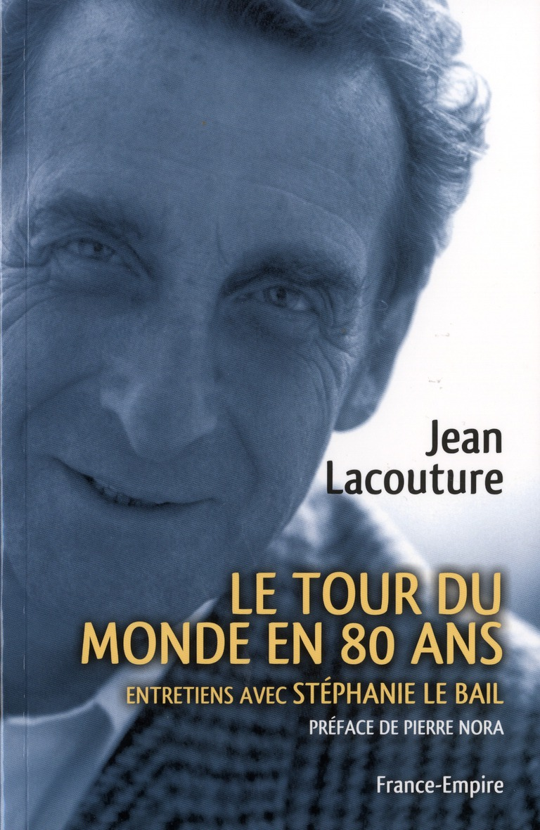 Jean Lacouture ; le tour du monde en 80 ans