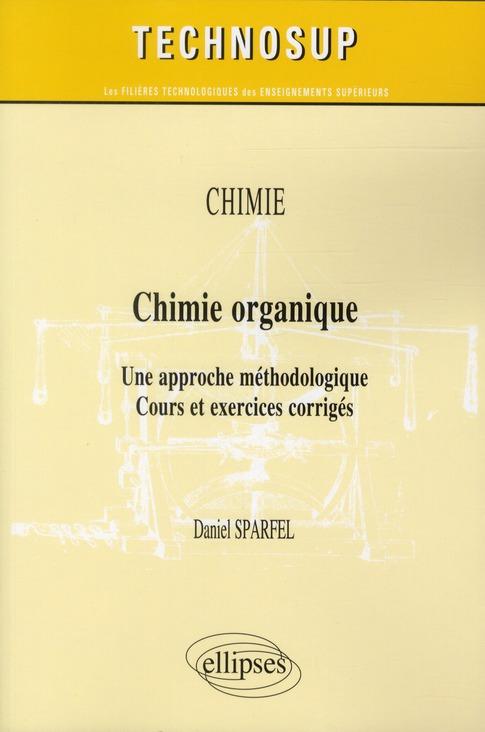 Chimie Organique Une Approche Methodologique Cours & Exercices Corriges Niveau B