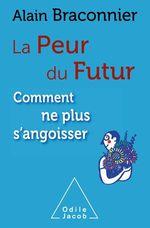 Vente EBooks : La Peur du futur  - Alain Braconnier