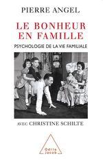 Vente EBooks : Le Bonheur en famille  - Christine Schilte - Pierre Angel