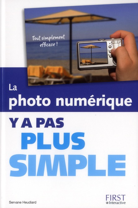 Y A Pas Plus Simple ; La Photo Numerique