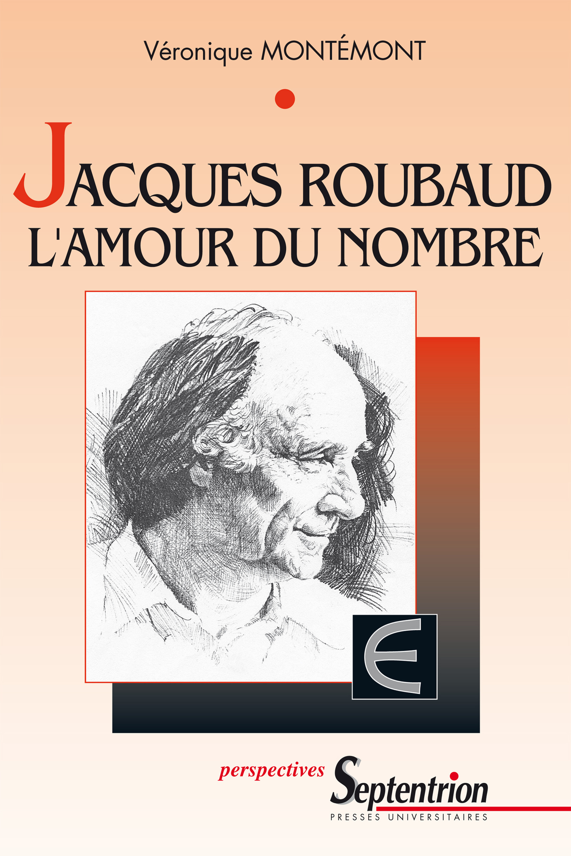 Jacques roubaud, l'amour du nombre
