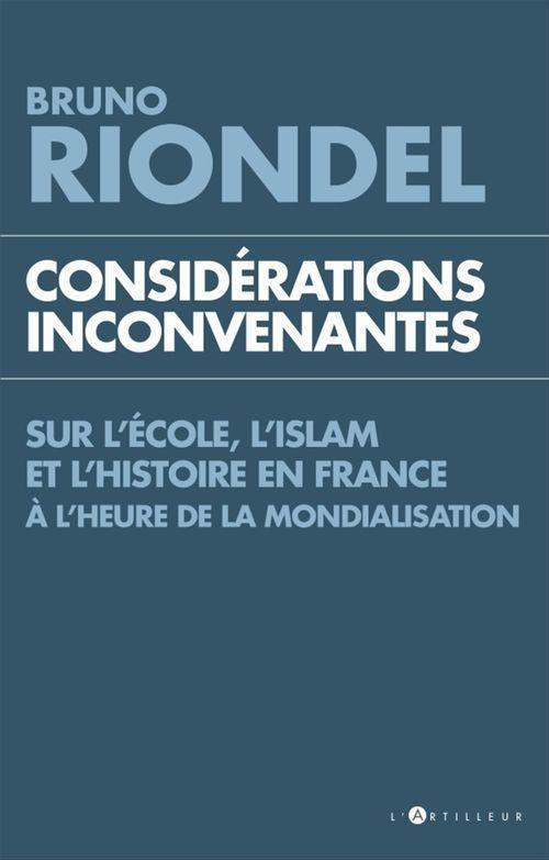 Considérations inconvenantes ; sur l'islam, l'école et l'histoire en France