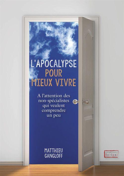 L'Apocalypse pour mieux vivre - A l'attention des non-spécialistes qui veulent comprendre un peu