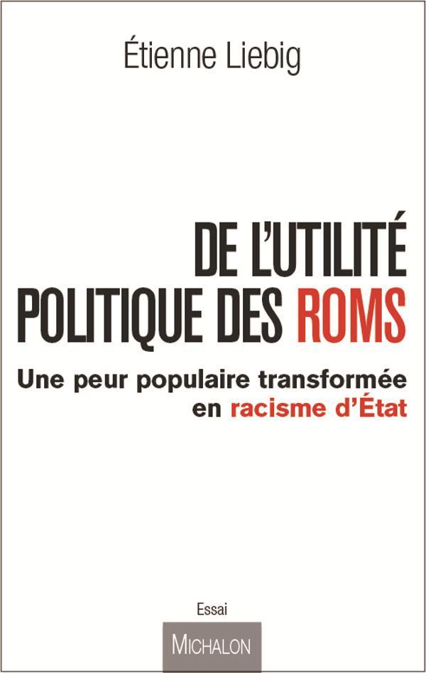 De l'utilité des politique Roms ; une peur populaire transformée en racisme d'Etat