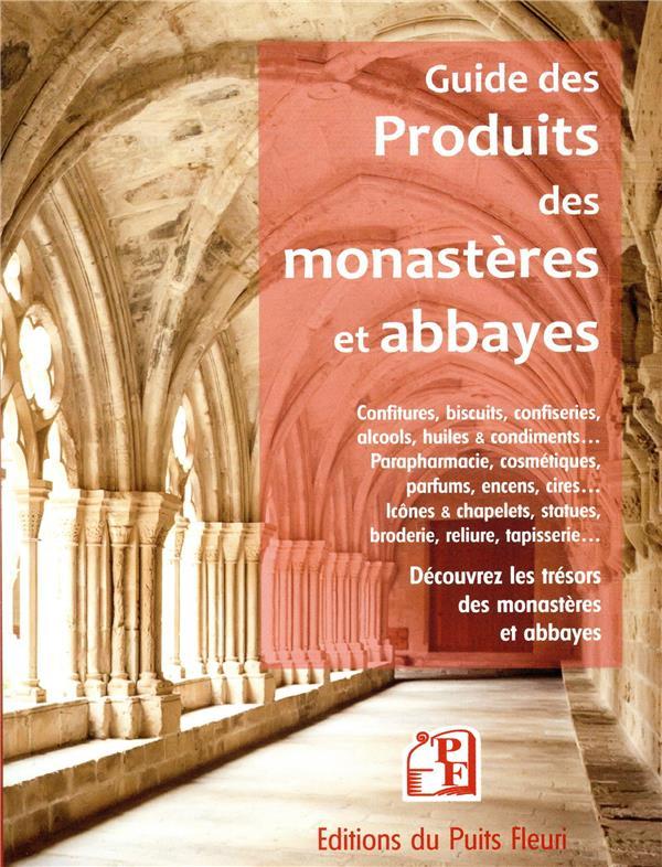 Guide des produits de nos monastères et abbayes ; découvrez les trésors des monastères et abbayes de France