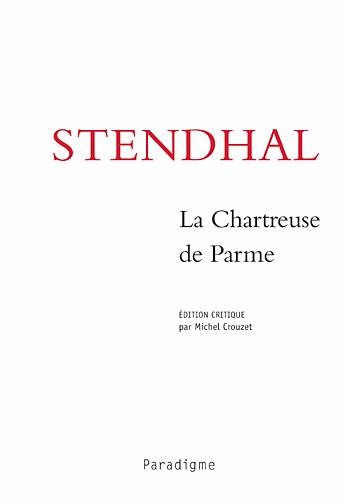 Stendhal ; la chartreuse de parme