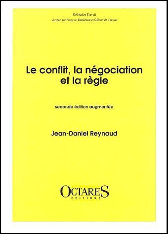 Le Conflit, La Negociation Et La Regle (2e Edition)