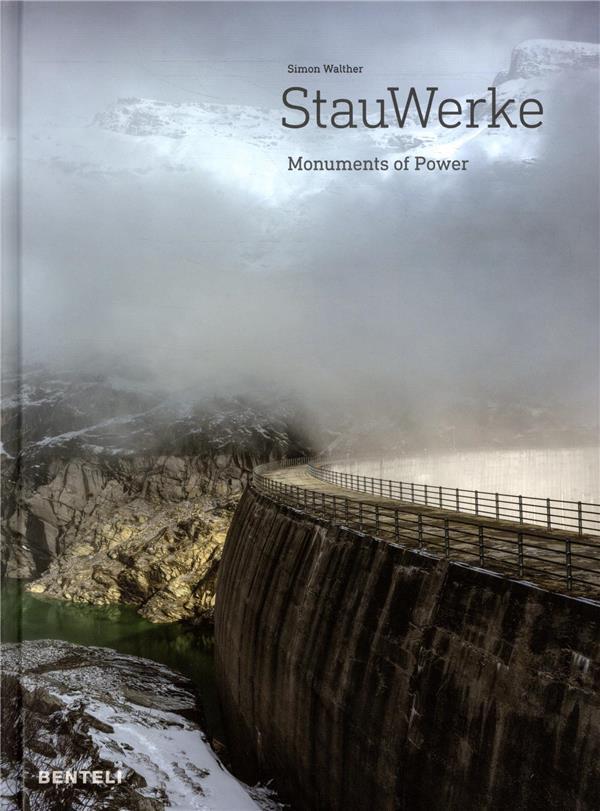 Stauwerke ; monuments of power