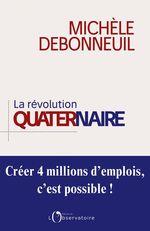La Révolution quaternaire. Créer 4 millions d'emplois, c'est possible !