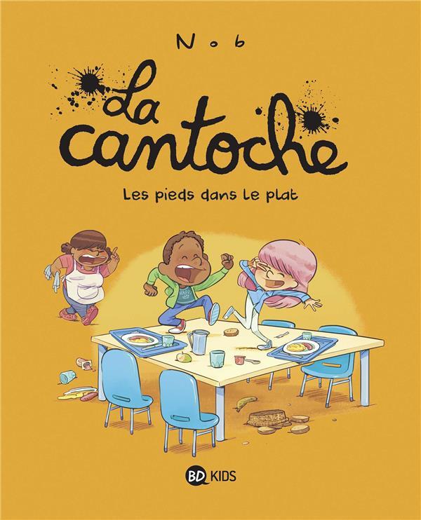 LA CANTOCHE T.6  -  LES PIEDS DANS LE PLAT