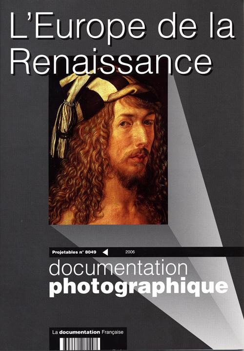 DOCUMENTATION PHOTOGRAPHIQUE T.8049 ; l'Europe de la Renaissance
