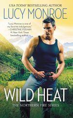 Vente EBooks : Wild Heat  - Lucy Monroe