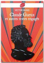 Claude Gueux ; autres textes engagés