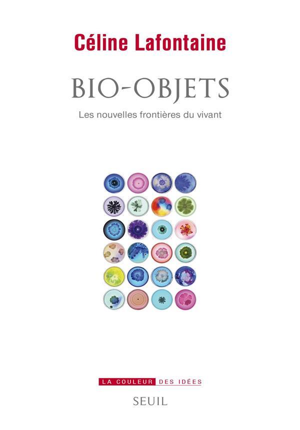 Bio-objets ; les nouvelles frontières du vivant