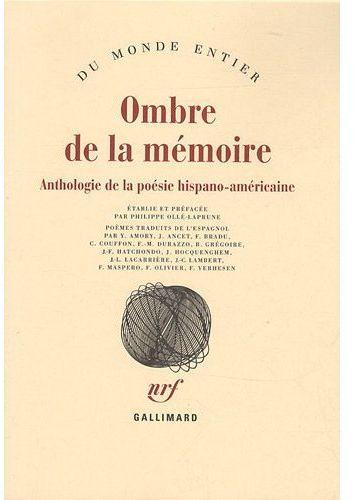 Ombre de la mémoire ; anthologie de poésie hispano-américaine
