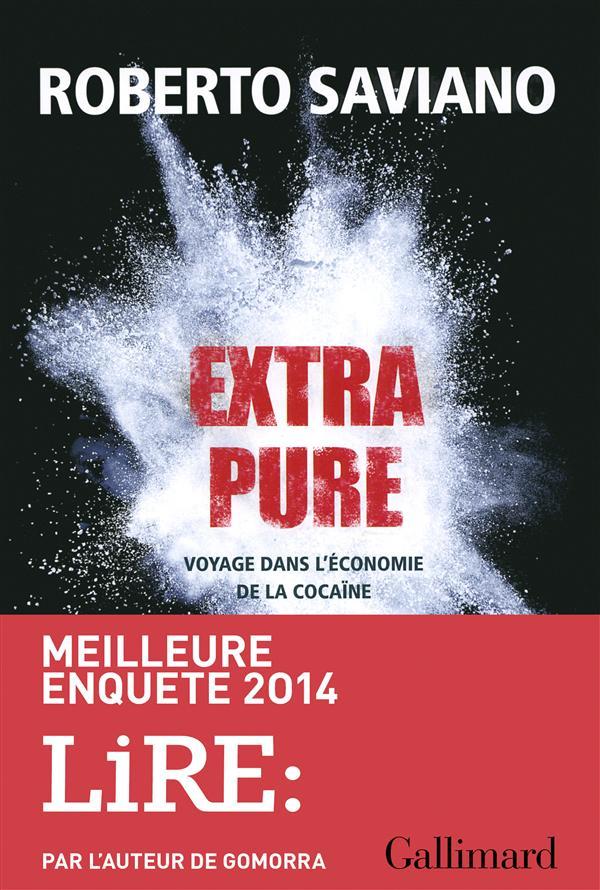 Extra pure ; voyage dans l'économie de la cocaïne