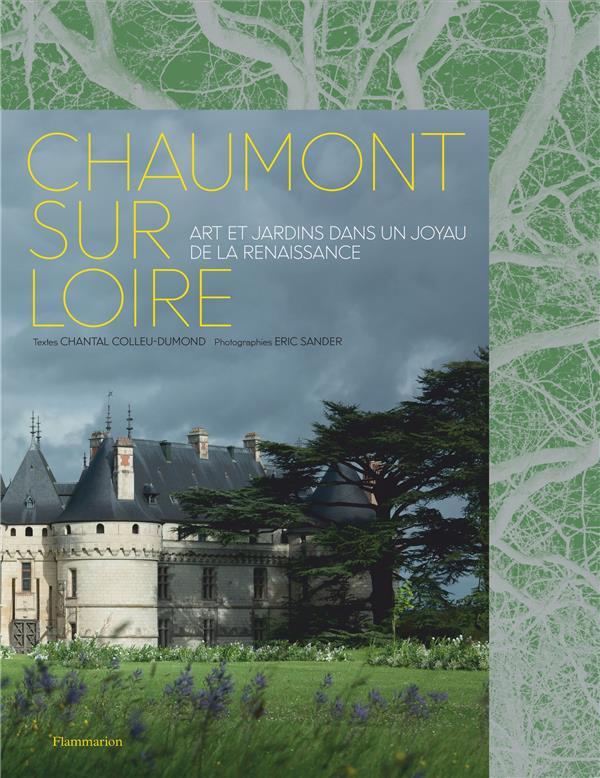 Chaumont sur Loire ; art et jardins dans un joyau de la renaissance