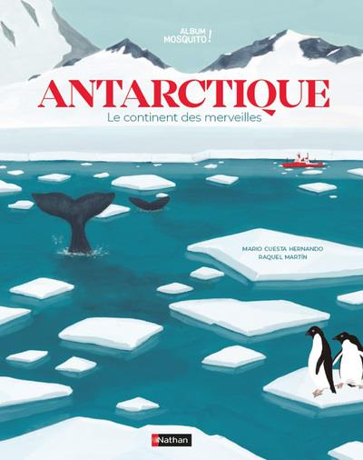 Antarctique ; le continent des merveilles