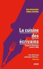 Vente Livre Numérique : La cuisine des écrivains  - Johan Faerber - Elsa Delachair