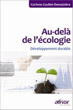Au-delà de l'écologie  - Corinne Coullet-Demaiziere