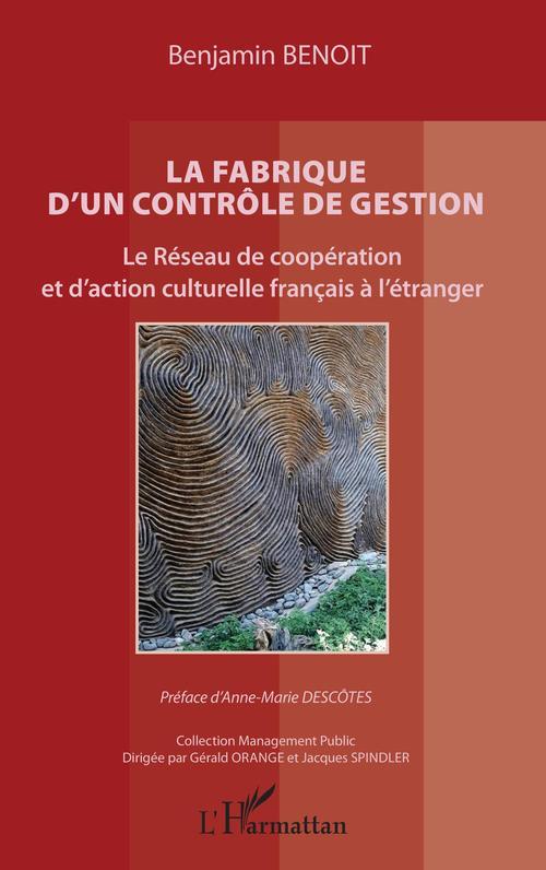 La fabrique d'un contrôle de gestion : le réseau de coopération et d'action culturelle francais à l'étranger