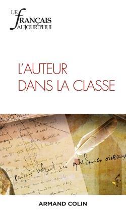 Revue le francais d'aujourd'hui n.206 ; 3/2019 ; l'auteur dans la classe