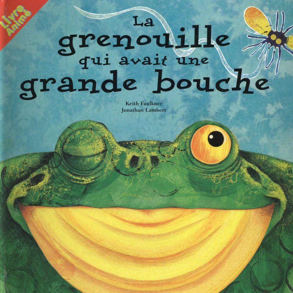 LA GRENOUILLE QUI AVAIT UNE GRANDE BOUCHE - LIVRE ANIME FAULKNER/LAMBERT KEI