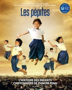 Les pépites ; l'histoire des enfants chiffonniers de Phnom Penh