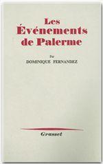 Les événements de Palerme  - Dominique Fernandez  - Dominique Fernandez de l'Académie Française