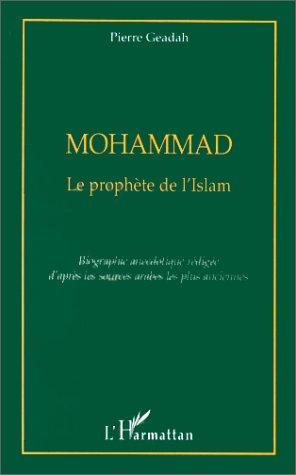Mohammad - le prophete de l'islam (biographie redigee d'apres les sources arabes les plus anciennes)