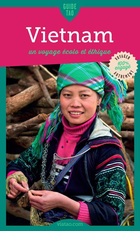 Guide tao ; Vietnam ; un voyage écolo et éthique