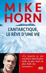 Vente Livre Numérique : L'Antarctique, le rêve d'une vie  - Henri Haget - Mike Horn
