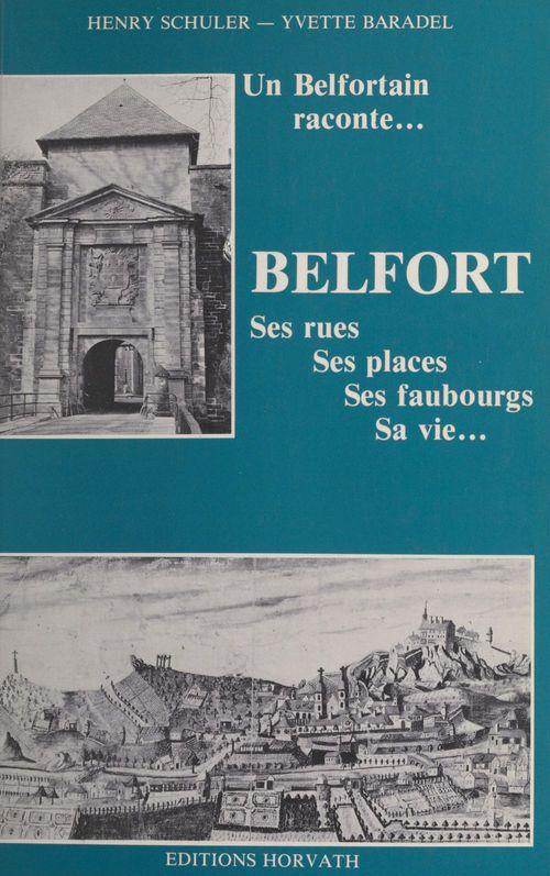 Un Belfortain raconte  - Yvette Baradel