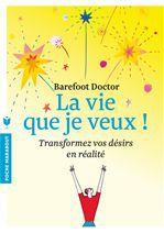 La vie que je veux !  - Barefoot Doctor