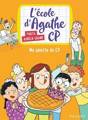 L'école d'Agathe - CP ; ma galette de CP