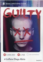 Guilty ; l'affaire Diego Abrio