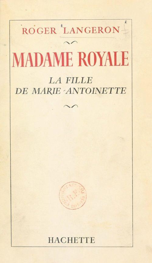 Madame Royale  - Roger Langeron