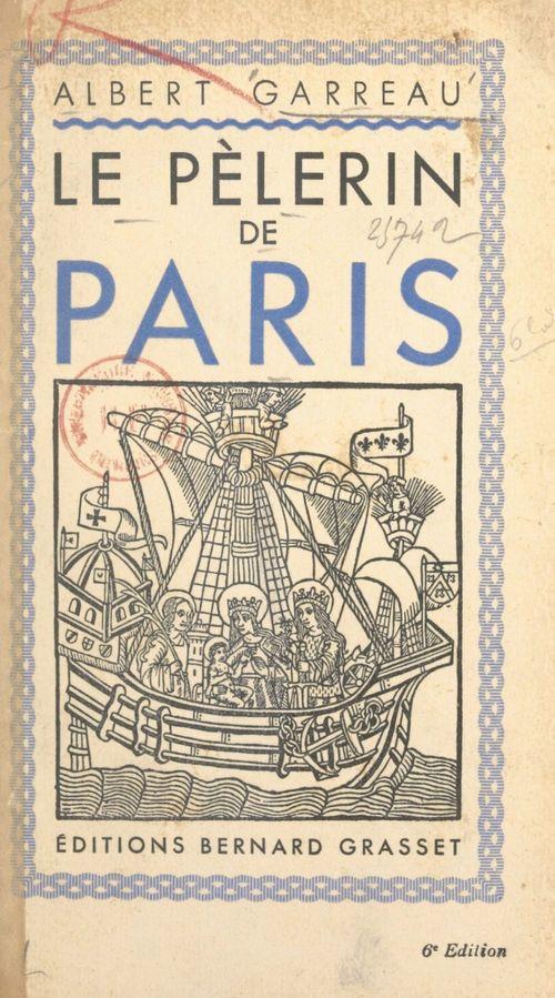 Le pèlerin de Paris  - Albert Garreau