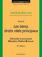 Droit civil - tome 2, 6e ed. - les biens, droits reels principaux