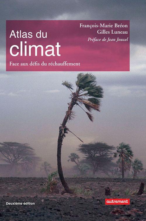 Atlas du climat. Face aux défis du réchauffement