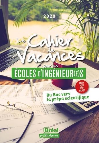 Le cahier de vacances pour les écoles d'ingénieurs ; du bac vers la prépa scientifique