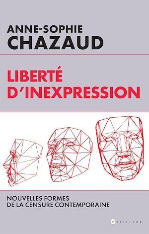 Liberté d'inexpression ; nouvelles formes de la censure contemporaine