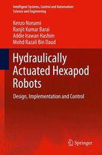 Hydraulically Actuated Hexapod Robots  - Ranjit Kumar Barai - Kenzo Nonami - Addie Irawan - Mohd Razali Daud