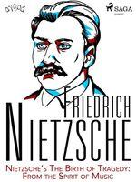 Vente Livre Numérique : Nietzsche´s The Birth of Tragedy: From the Spirit of Music  - Friedrich Nietzsche